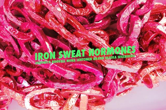 IRON SWEAT HORMONES Veronica Brovall, Niina Lehtonen Braun &